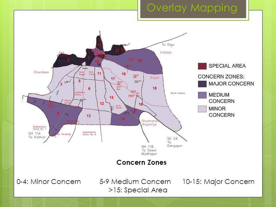 Overlay Mapping Concern Zones 0-4: Minor Concern5-9 Medium Concern10-15: Major Concern >15: Special Area