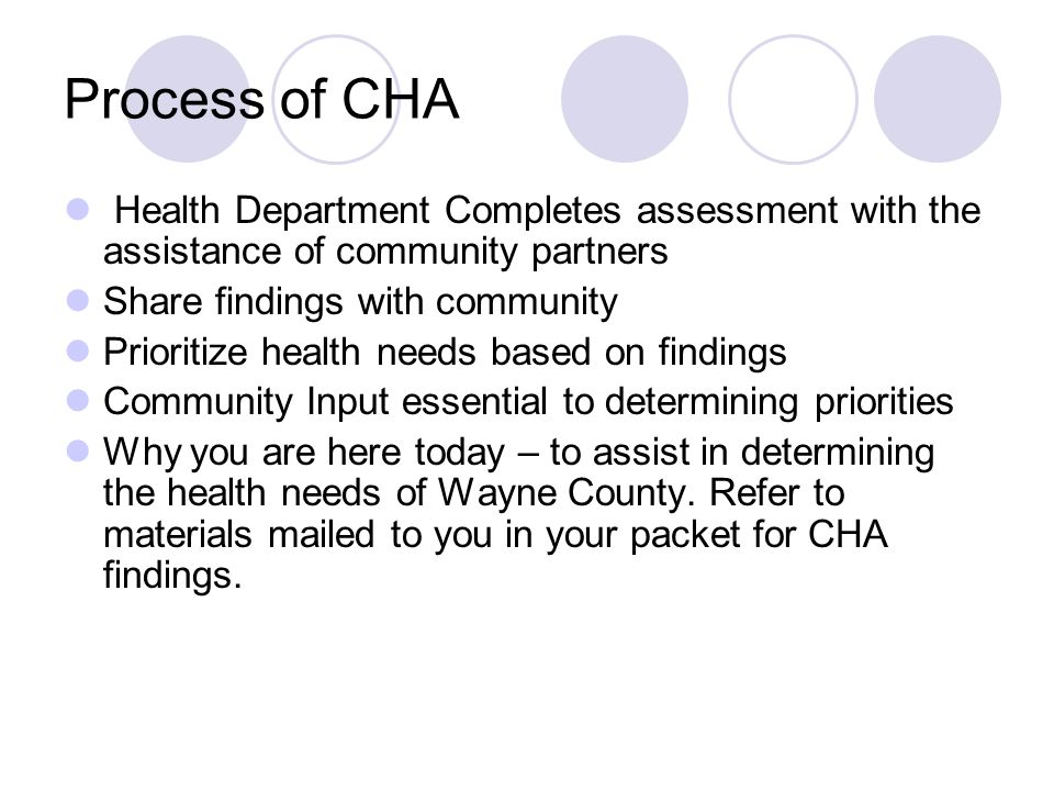 Process of CHA Health Department Completes assessment with the assistance of community partners Share findings with community Prioritize health needs