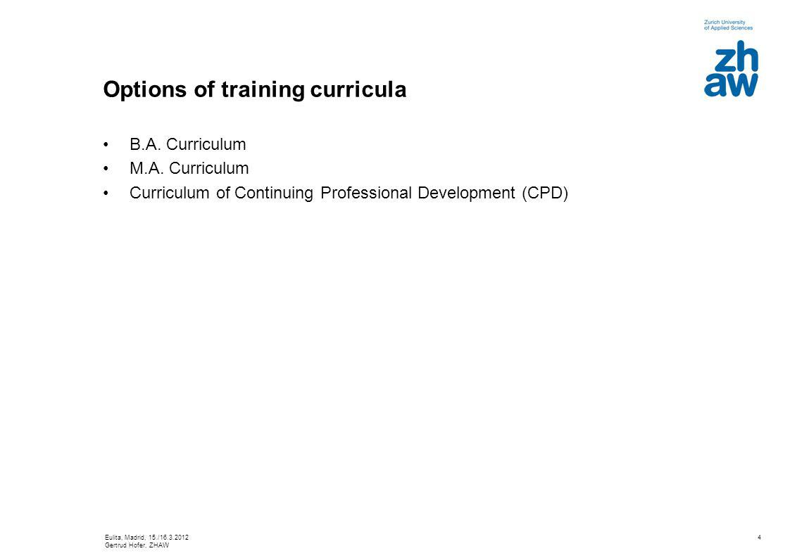 4 Options of training curricula B.A. Curriculum M.A.