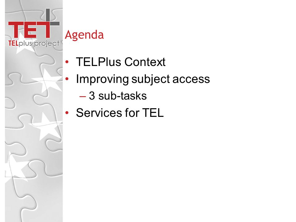 Agenda TELPlus Context Improving subject access –3 sub-tasks Services for TEL