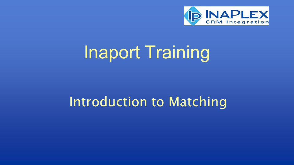 Inaport Training Introduction to Matching