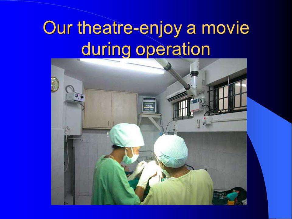 Our theatre-enjoy a movie during operation