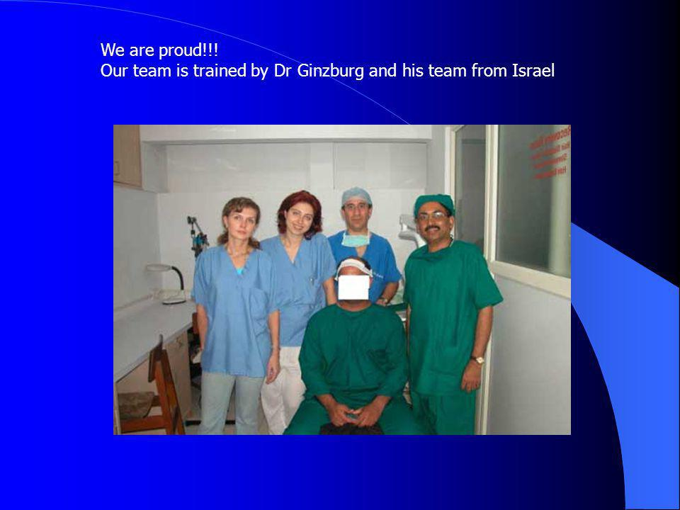 We are proud!!! Our team is trained by Dr Ginzburg and his team from Israel