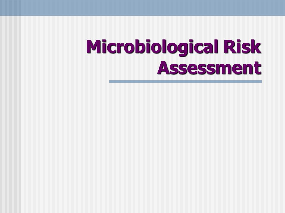 Predictive Microbiology The availability of predictive microbiology models are critical to quantitative microbiology risk assessment The availability of predictive microbiology models are critical to quantitative microbiology risk assessment Usually hidden Usually hidden Mathematical expressions are imbedded in the risk assessment model Mathematical expressions are imbedded in the risk assessment model Need to look at the details of the risk assessment Need to look at the details of the risk assessment