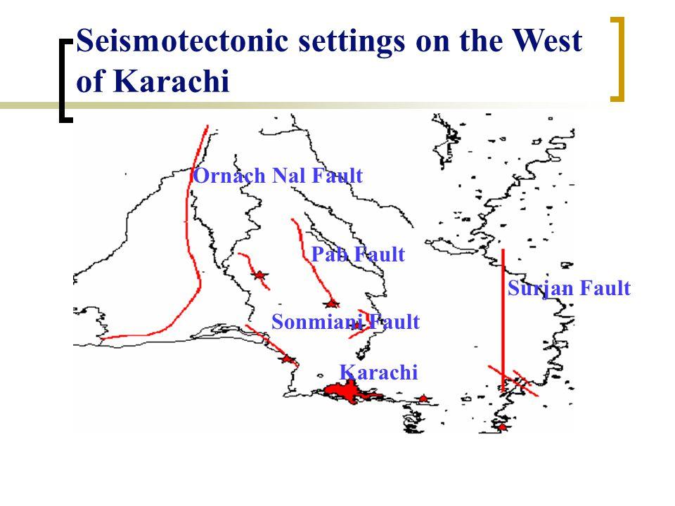 Karachi Ornach Nal Fault Pab Fault Sonmiani Fault Surjan Fault Seismotectonic settings on the West of Karachi
