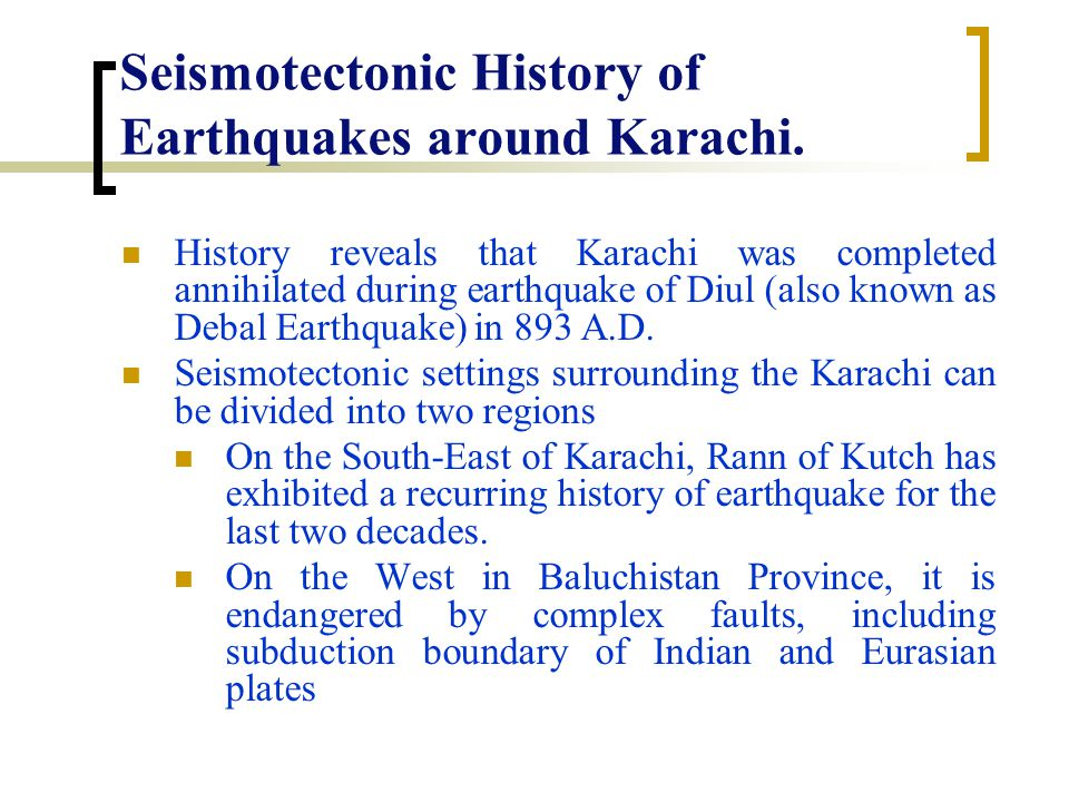 Seismotectonic History of Earthquakes around Karachi.