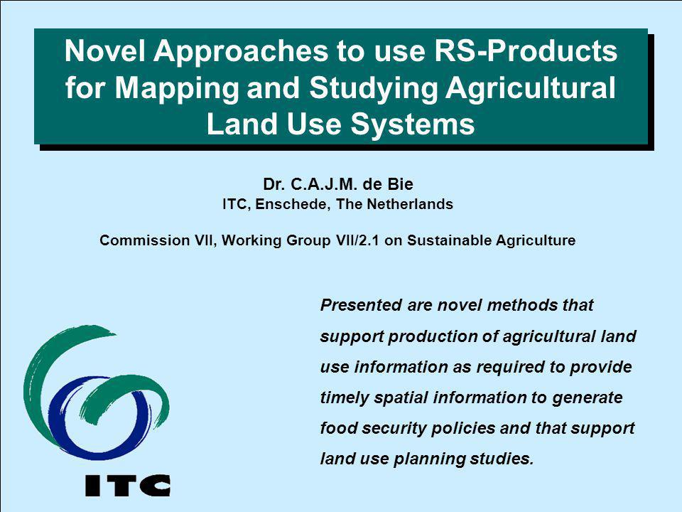 Novel Approaches to use RS-Products for Mapping and Studying Agricultural Land Use Systems Presented are novel methods that support production of agri