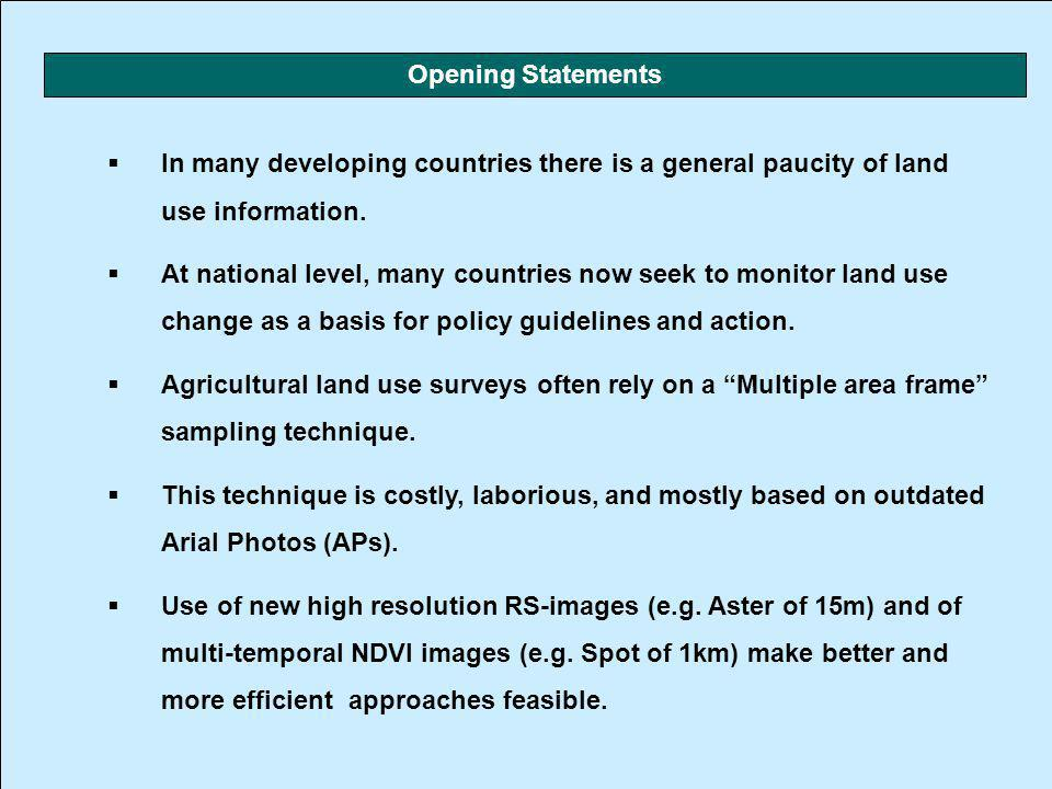 In many developing countries there is a general paucity of land use information. At national level, many countries now seek to monitor land use change