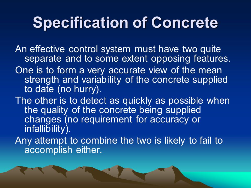Specification of Concrete An effective control system must have two quite separate and to some extent opposing features. One is to form a very accurat