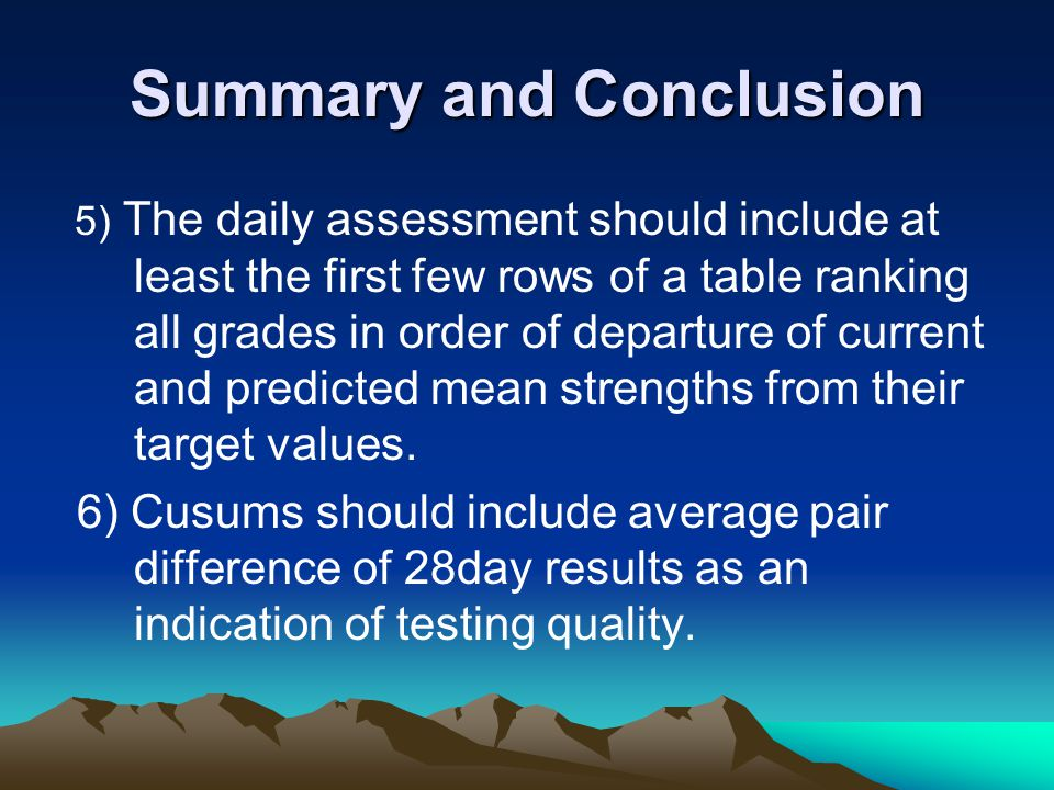 Summary and Conclusion 5) The daily assessment should include at least the first few rows of a table ranking all grades in order of departure of curre