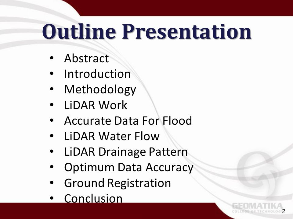 Outline Presentation Abstract Introduction Methodology LiDAR Work Accurate Data For Flood LiDAR Water Flow LiDAR Drainage Pattern Optimum Data Accurac