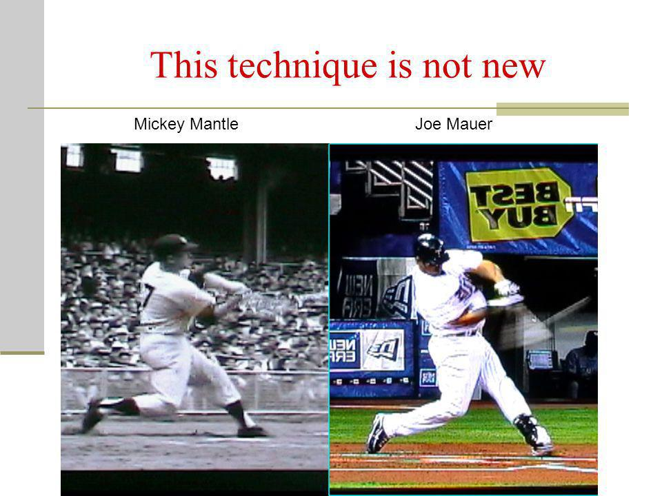 This technique is not new Mickey MantleJoe Mauer