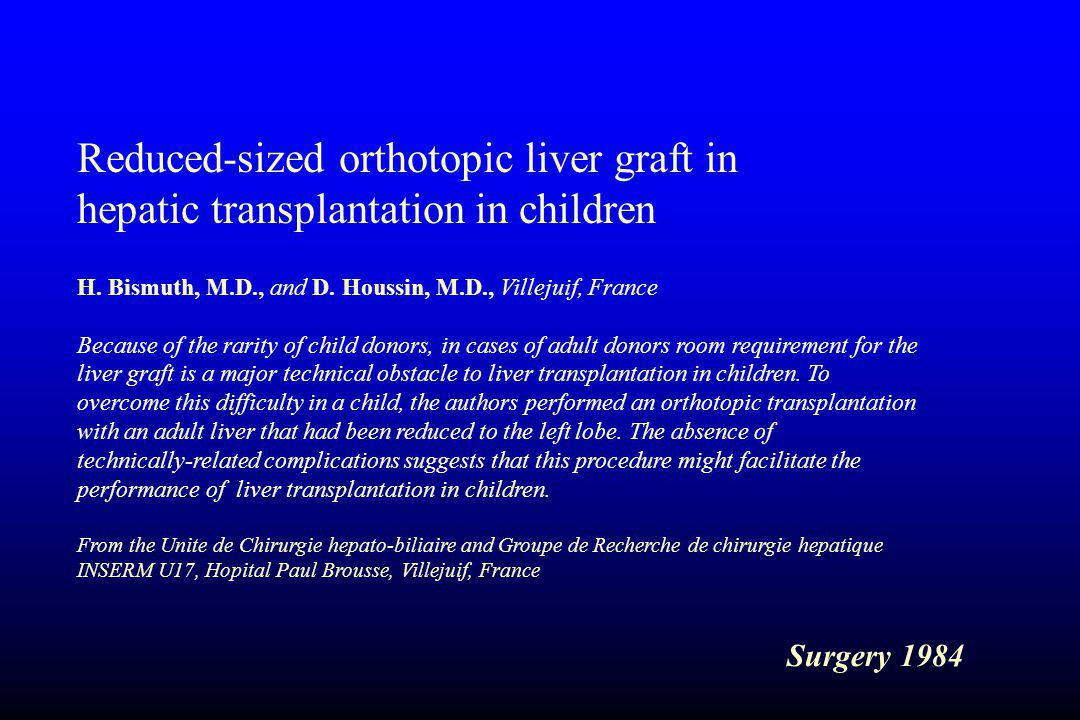 Reduced-sized orthotopic liver graft in hepatic transplantation in children H.