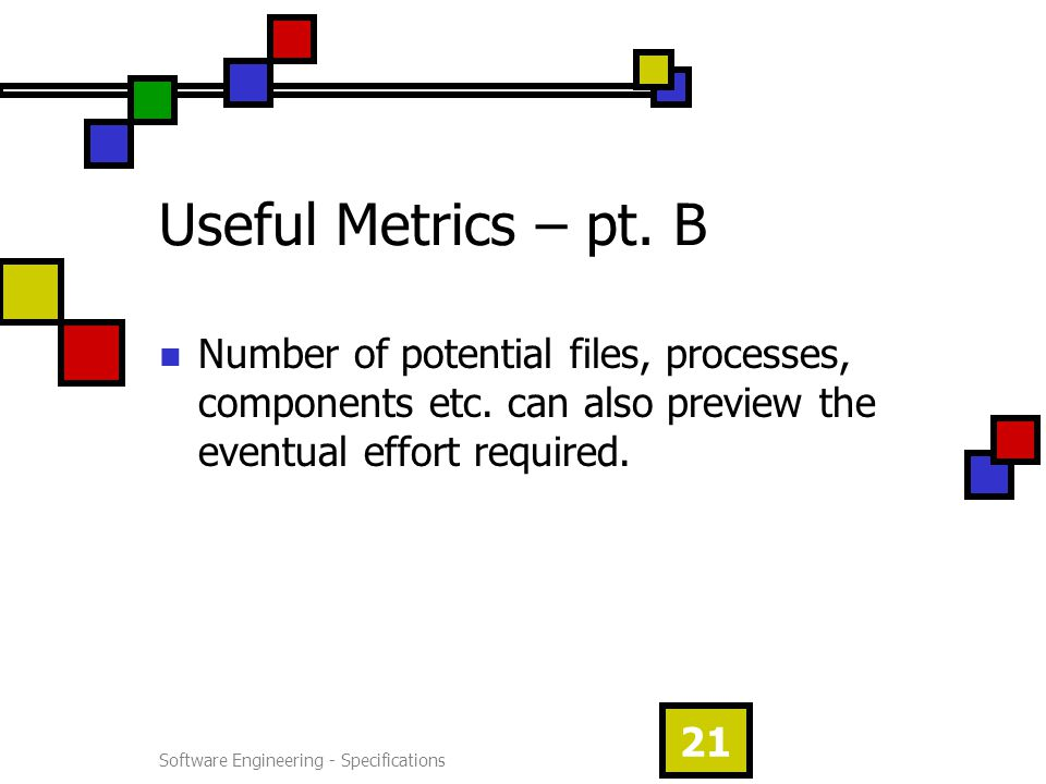 Software Engineering - Specifications 21 Useful Metrics – pt.