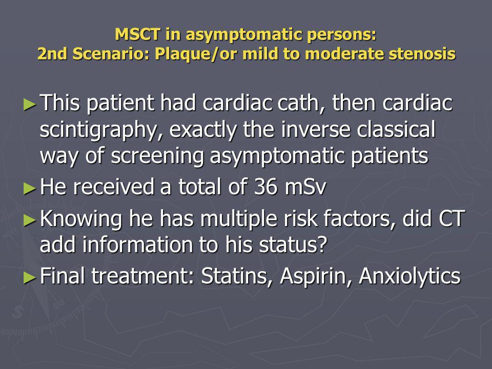 MSCT in asymptomatic persons: 3rd scenario: severe disease