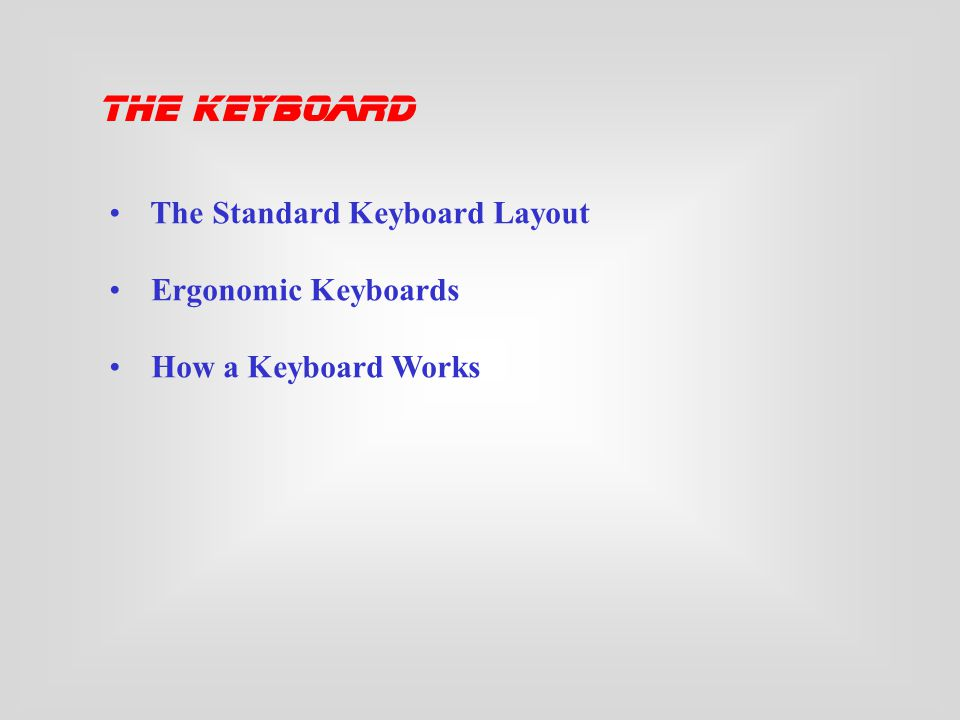 This lesson includes the following sections: · The Keyboard · The Mouse · Variants of the Mouse