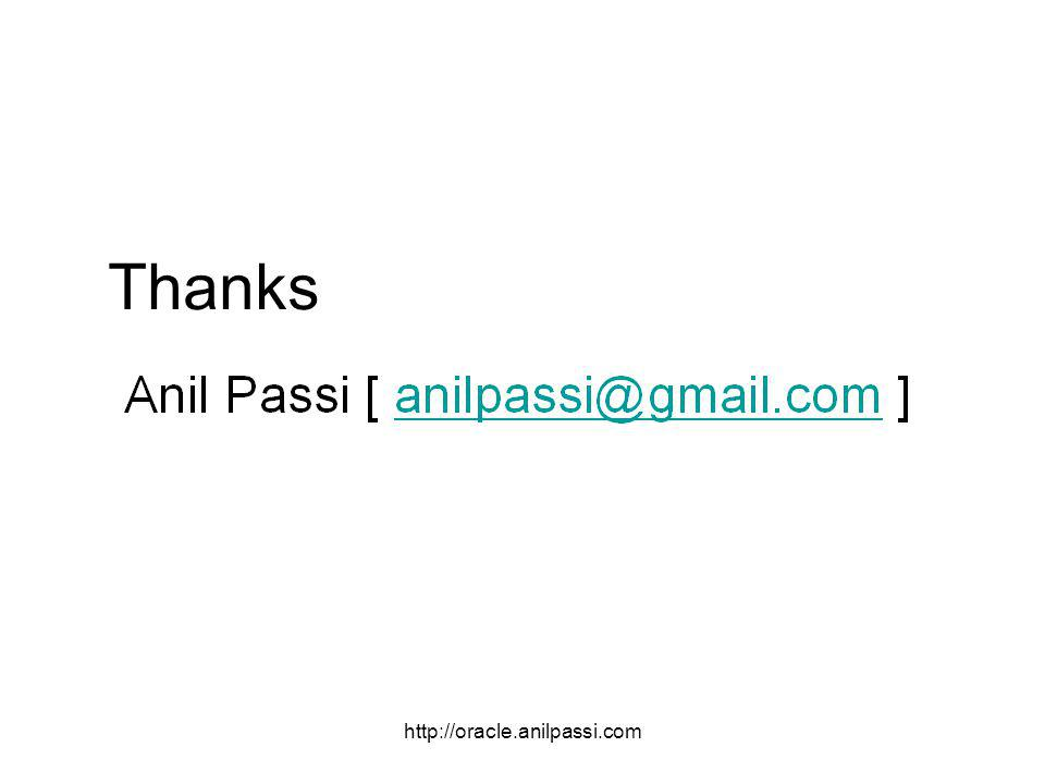 http://oracle.anilpassi.com Thanks
