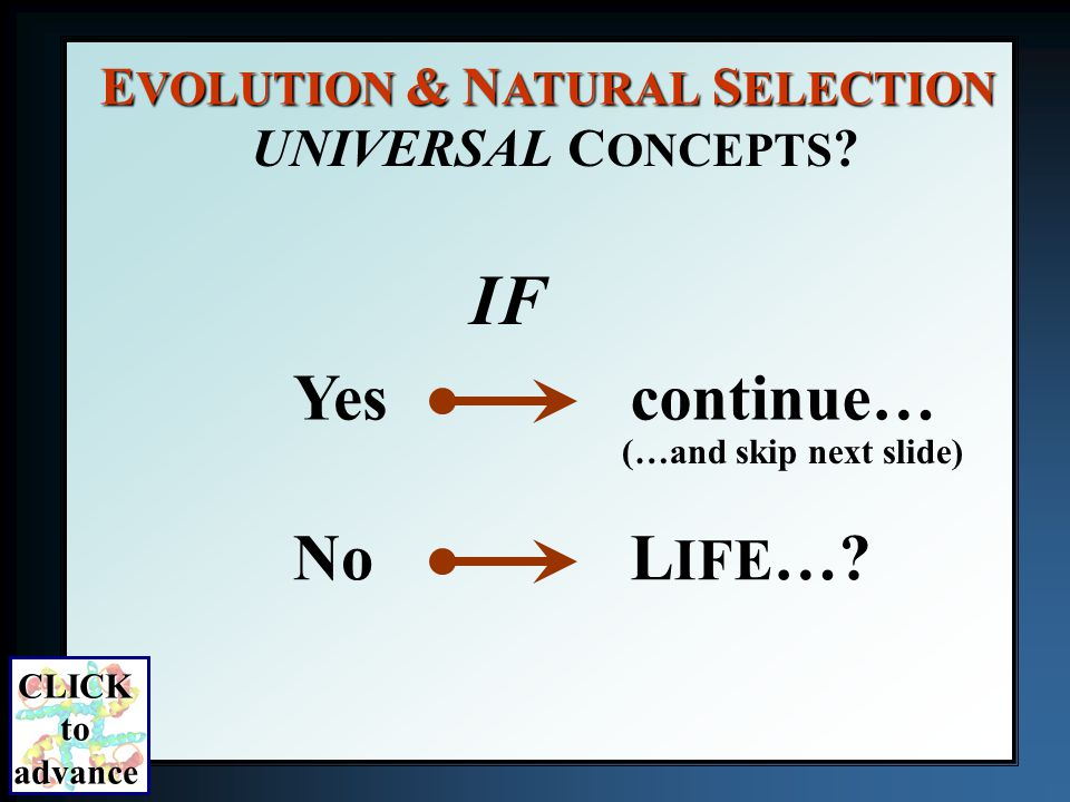 Yes E VOLUTION & N ATURAL S ELECTION UNIVERSAL C ONCEPTS .