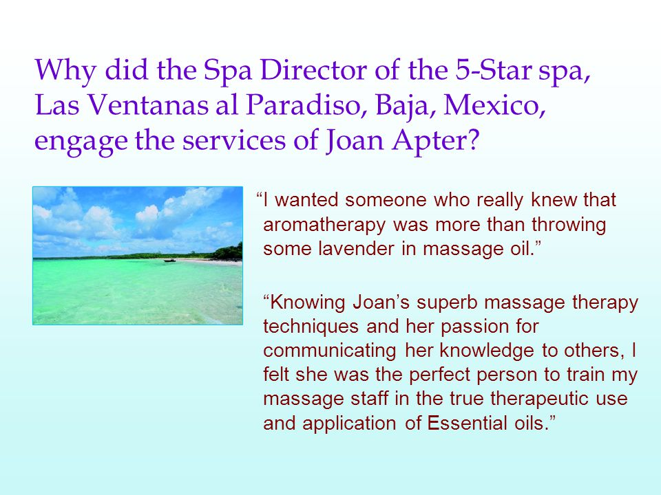 Why did the Spa Director of the 5-Star spa, Las Ventanas al Paradiso, Baja, Mexico, engage the services of Joan Apter.