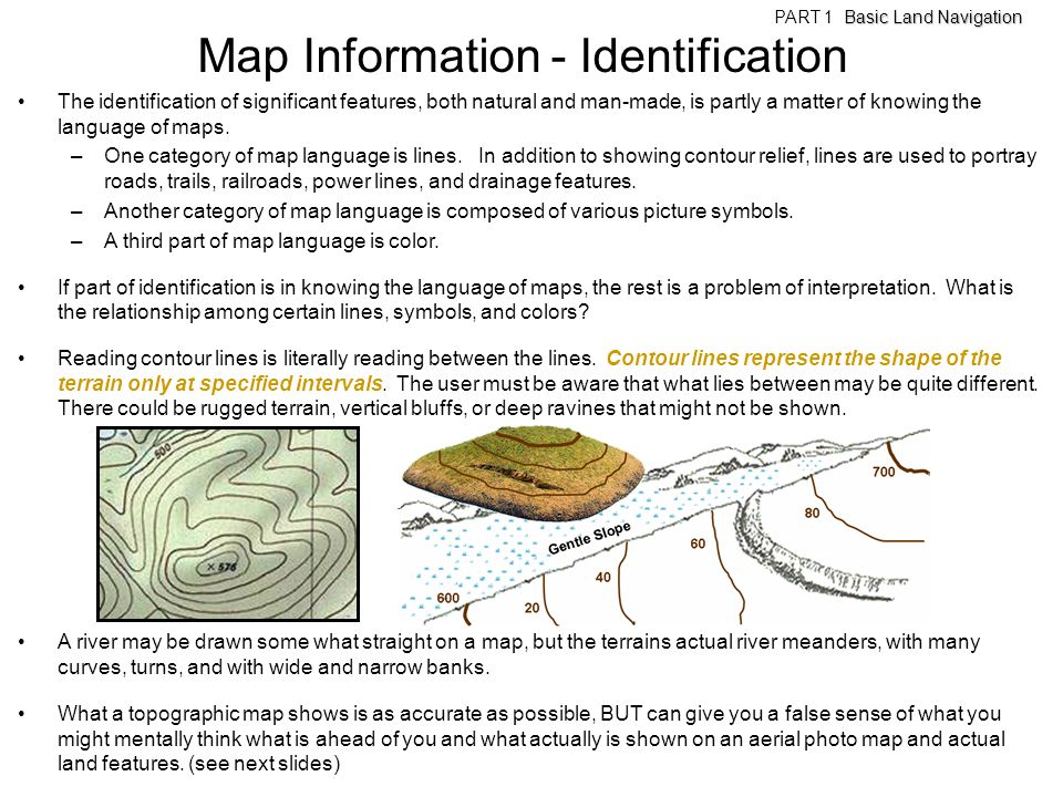 Map Information - Identification The identification of significant features, both natural and man-made, is partly a matter of knowing the language of