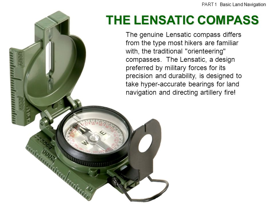 The genuine Lensatic compass differs from the type most hikers are familiar with, the traditional