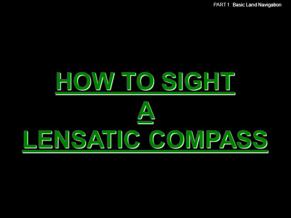 HOW TO SIGHT A LENSATIC COMPASS Basic Land Navigation PART 1 Basic Land Navigation