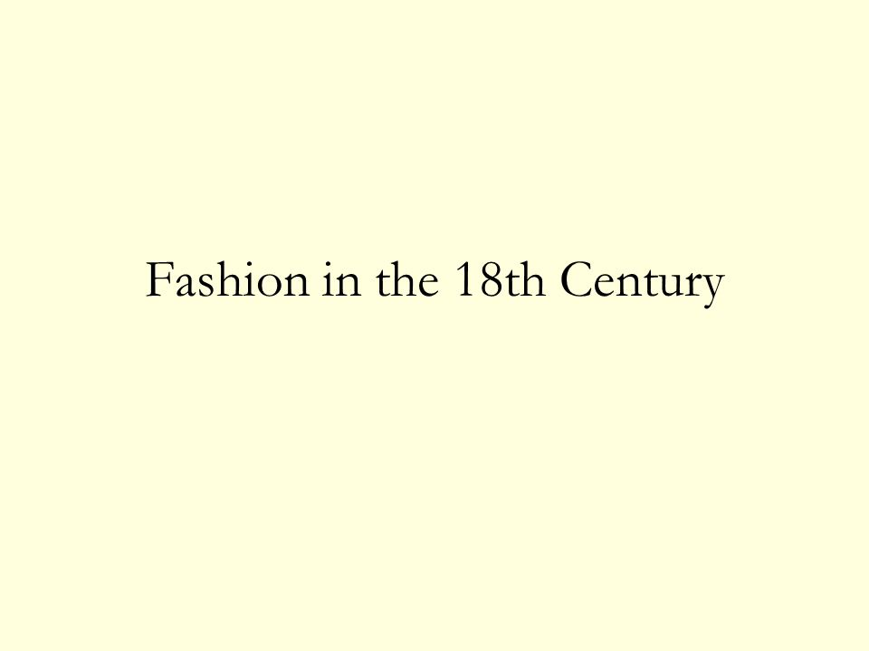 Fashion in the 18th Century