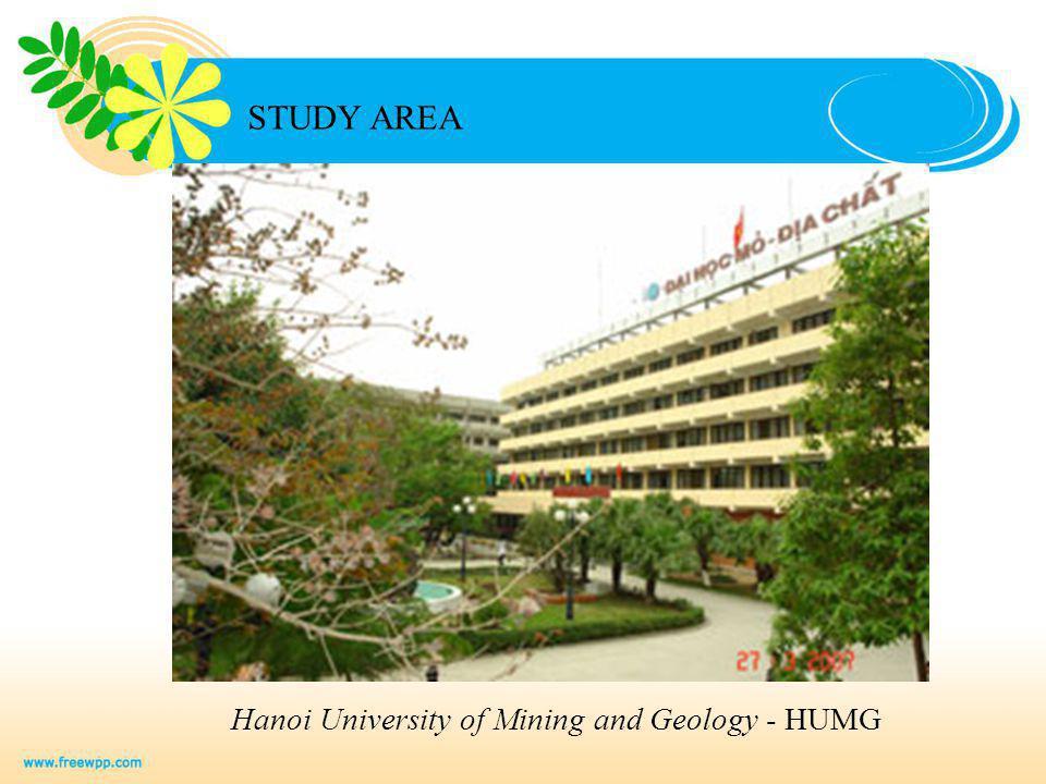 STUDY AREA Hanoi University of Mining and Geology - HUMG