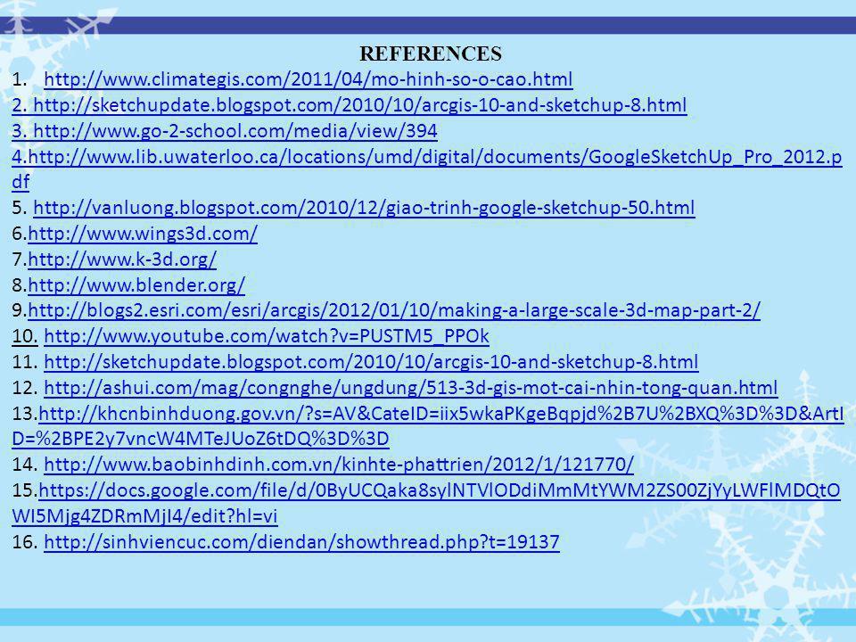 REFERENCES 1.http://www.climategis.com/2011/04/mo-hinh-so-o-cao.htmlhttp://www.climategis.com/2011/04/mo-hinh-so-o-cao.html 2.