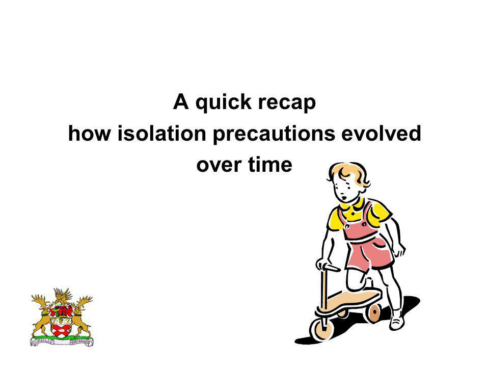 A quick recap how isolation precautions evolved over time