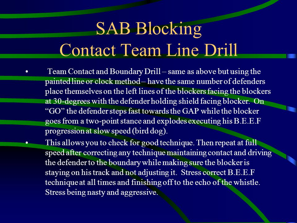 SAB Blocking Contact Team Line Drill Team Contact and Boundary Drill – same as above but using the painted line or clock method – have the same number