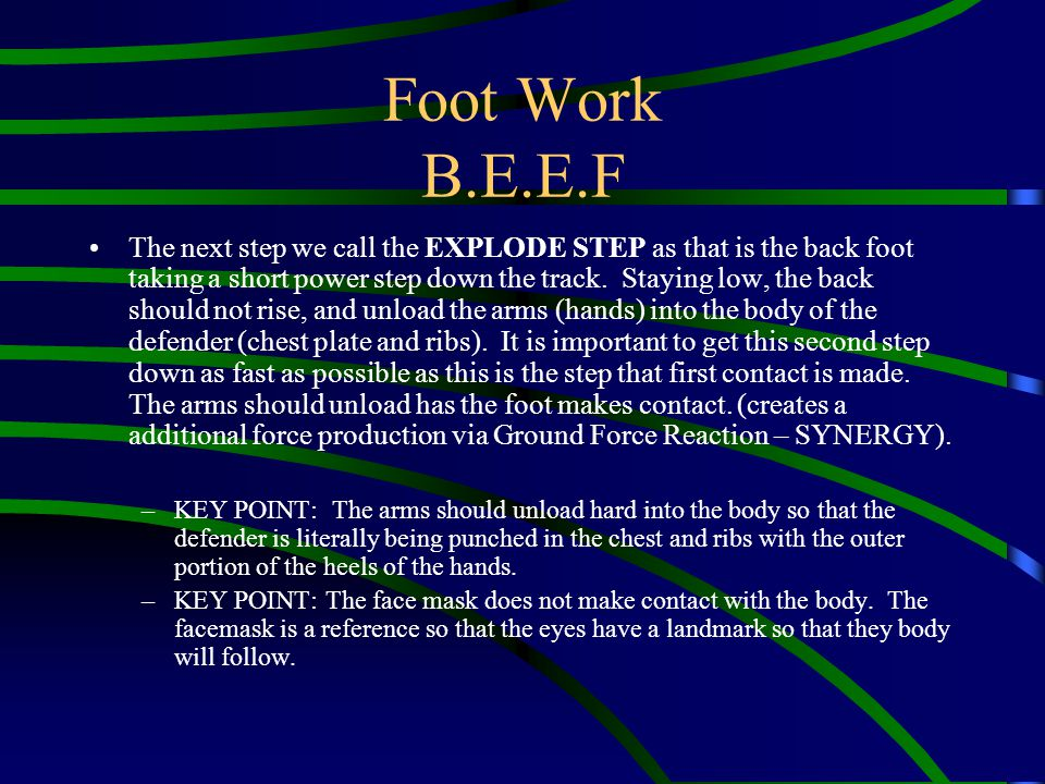 Foot Work B.E.E.F The next step we call the EXPLODE STEP as that is the back foot taking a short power step down the track. Staying low, the back shou