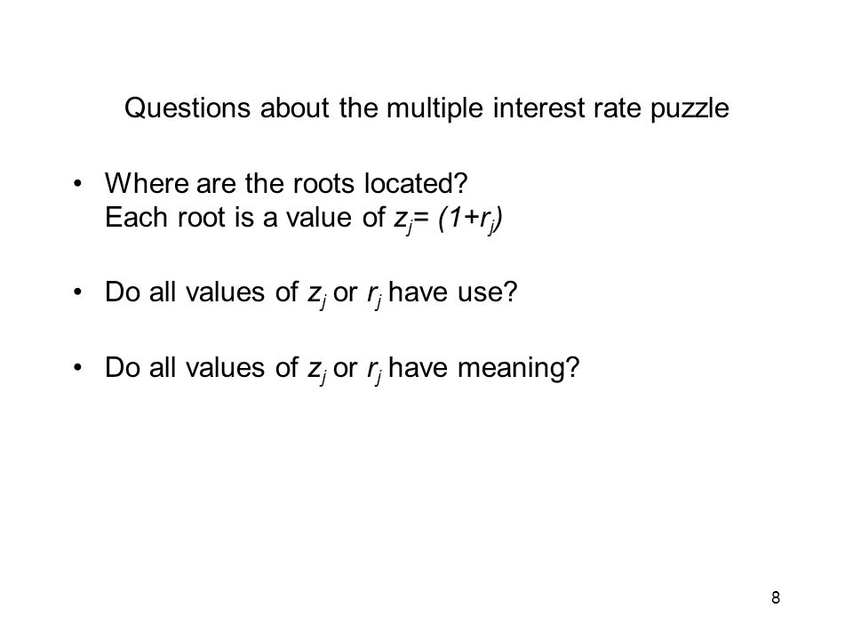 8 Questions about the multiple interest rate puzzle Where are the roots located.