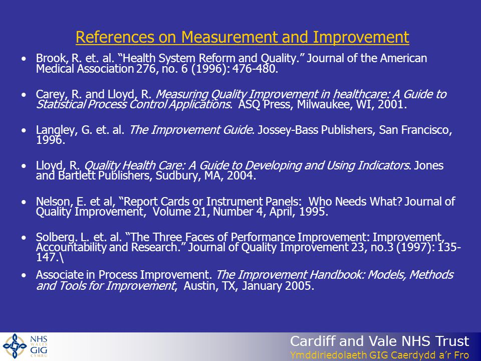 Cardiff and Vale NHS Trust Ymddiriedolaeth GIG Caerdydd ar Fro References on Measurement and Improvement Brook, R.