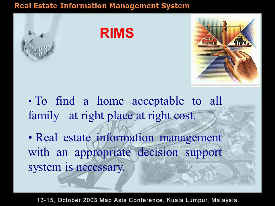Real Estate Information Management System Factors that influence our choice Proximity to Education Institutions Proximity to Bus and Railway stations Proximity to hospitals Away from pollution Lower costs