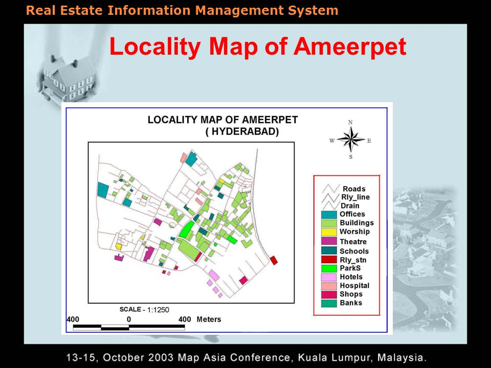 Study Area Ameerpet – part of Hyderabad City, India Geographical area 17 0 2602 N – 17 0 2640 N 78 0 2644E – 78 0 2716 E SOI toposheet No - 56 K / 7/ NE Average Altitude – 1778 feet above mean sea level Temperature ranges between 11.6 0 C – 42 0 C Real Estate Information Management System
