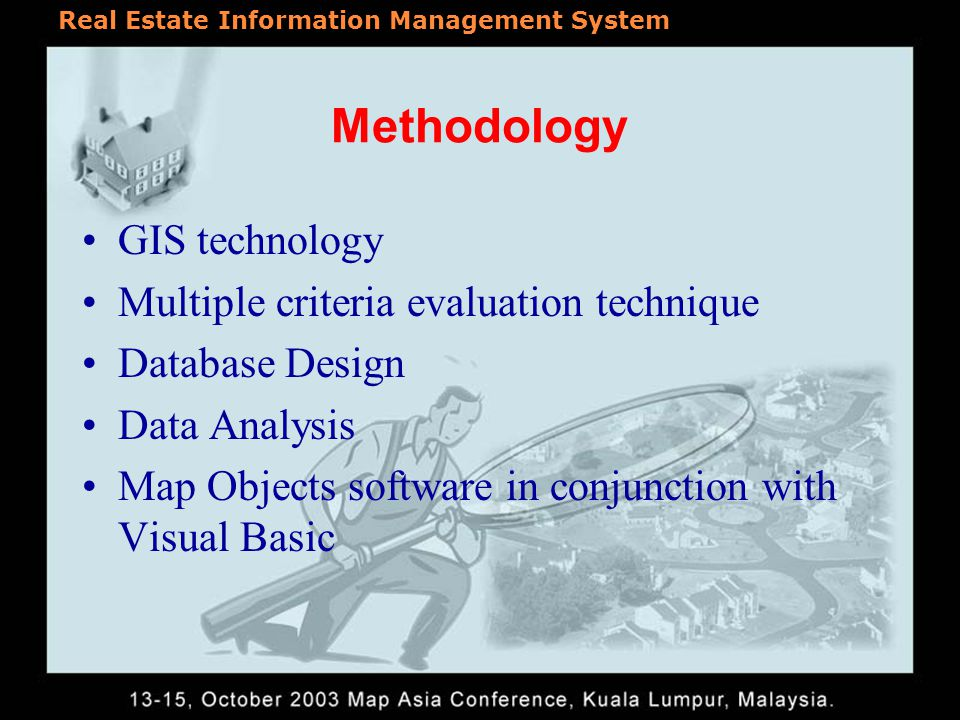Methodology GIS technology Multiple criteria evaluation technique Database Design Data Analysis Map Objects software in conjunction with Visual Basic