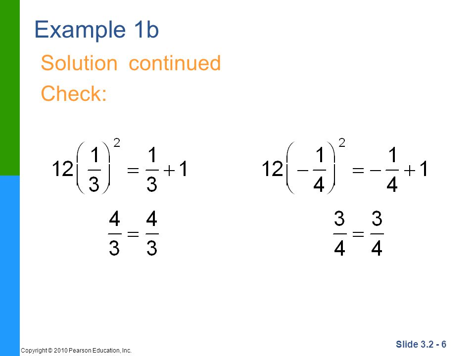 Slide 3.2 - 6 Copyright © 2010 Pearson Education, Inc. Example 1b Solution continued Check: