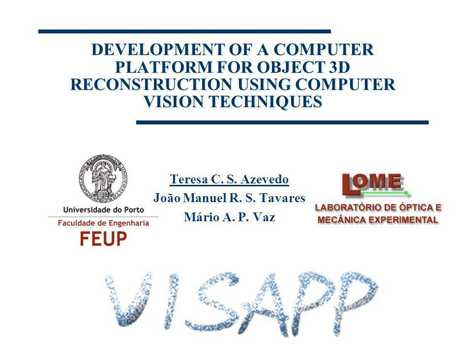 DEVELOPMENT OF A COMPUTER PLATFORM FOR OBJECT 3D RECONSTRUCTION USING COMPUTER VISION TECHNIQUES Teresa C.