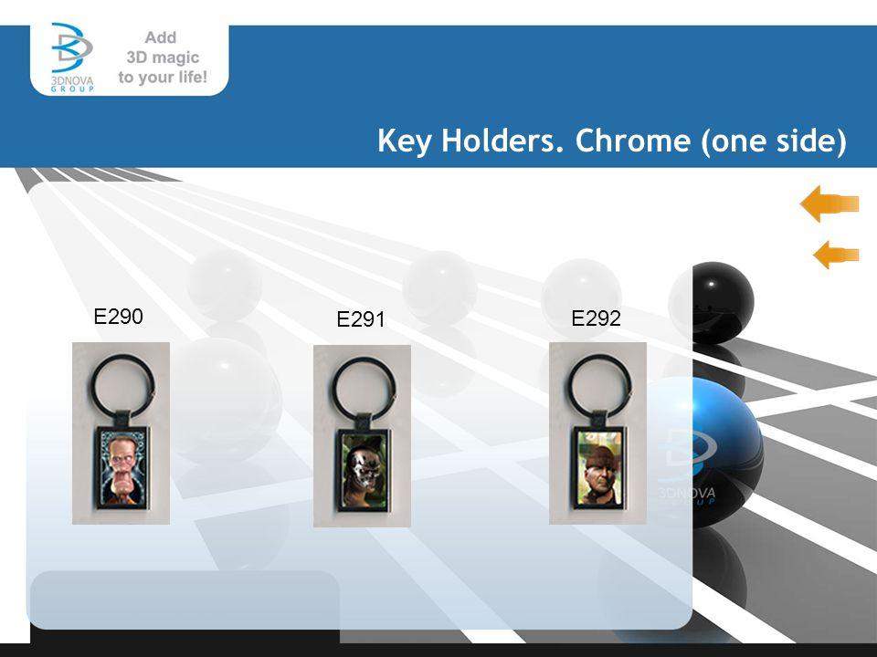 Key Holders. Chrome (one side) E290 E291 E292
