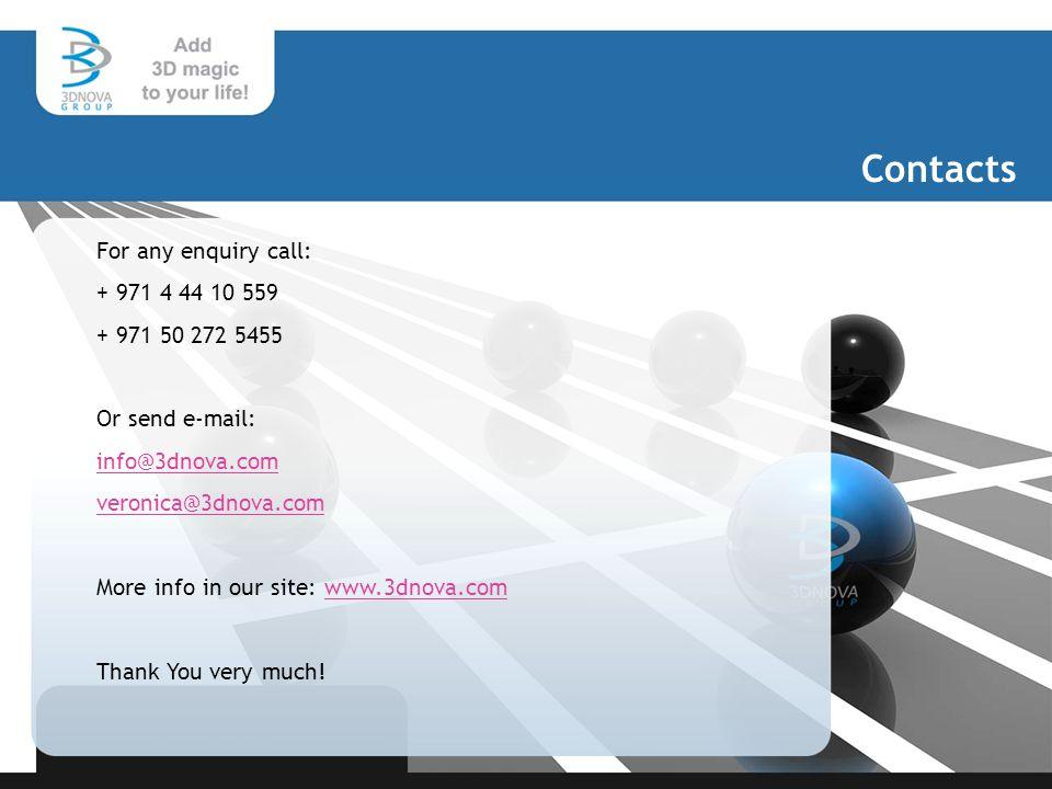 For any enquiry call: + 971 4 44 10 559 + 971 50 272 5455 Or send e-mail: info@3dnova.com veronica@3dnova.com More info in our site: www.3dnova.comwww.3dnova.com Thank You very much.