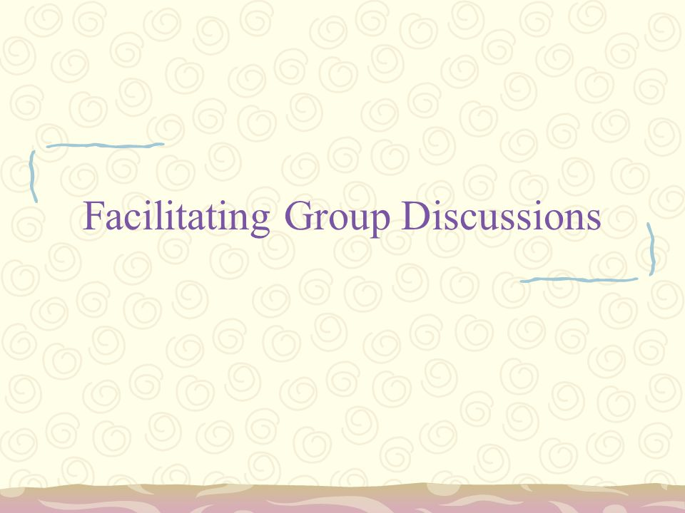 Facilitating Group Discussions