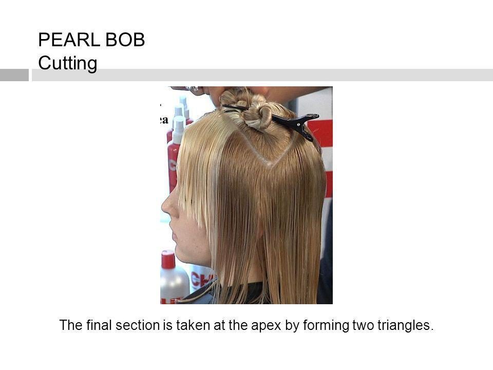 The final section is taken at the apex by forming two triangles. PEARL BOB Cutting