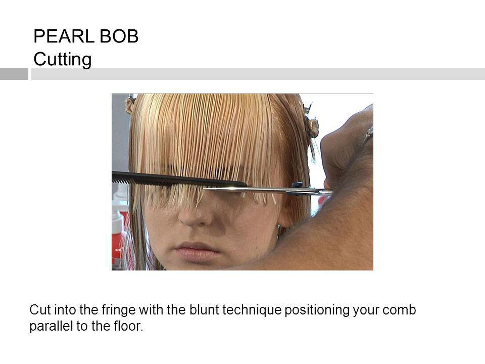 Cut into the fringe with the blunt technique positioning your comb parallel to the floor. PEARL BOB Cutting