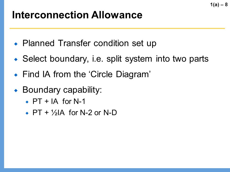Interconnection Allowance Planned Transfer condition set up Select boundary, i.e. split system into two parts Find IA from the Circle Diagram Boundary