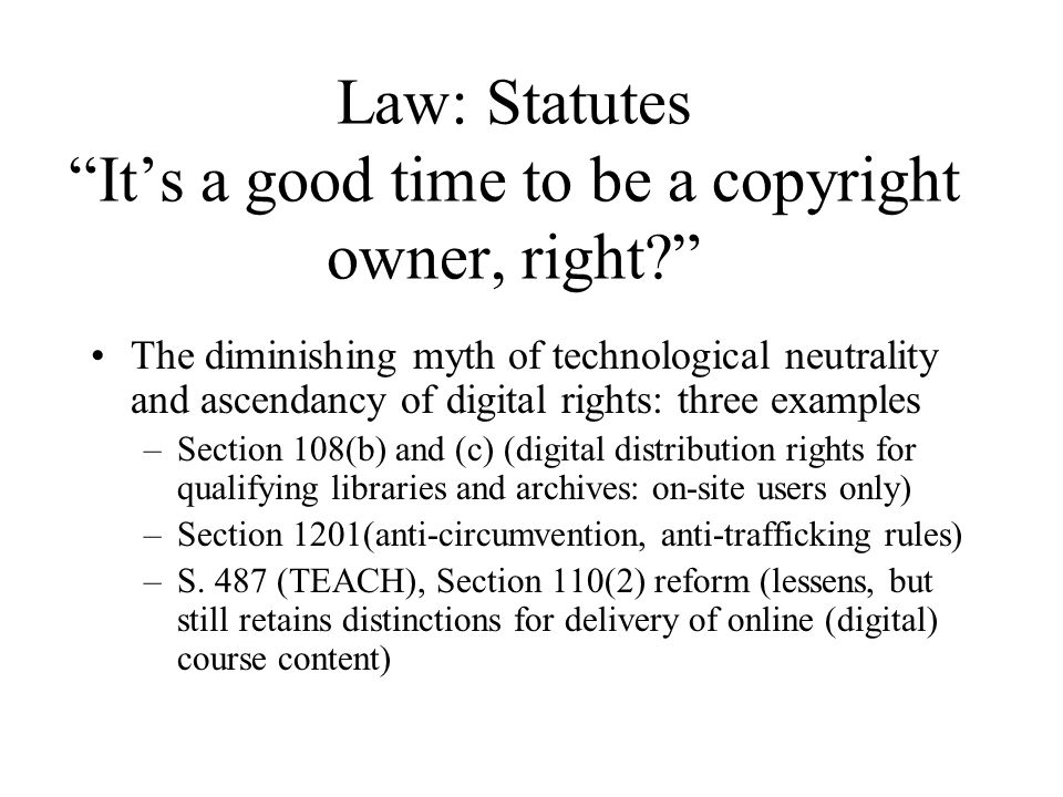Law: Statutes Its a good time to be a copyright owner, right.