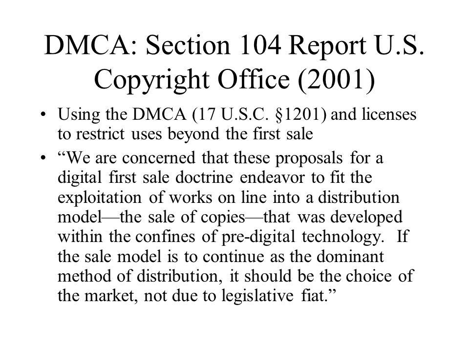 DMCA: Section 104 Report U.S. Copyright Office (2001) Using the DMCA (17 U.S.C.