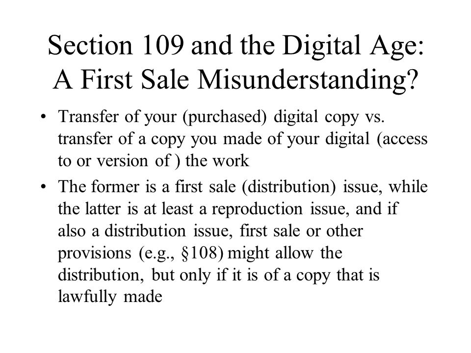Section 109 and the Digital Age: A First Sale Misunderstanding.