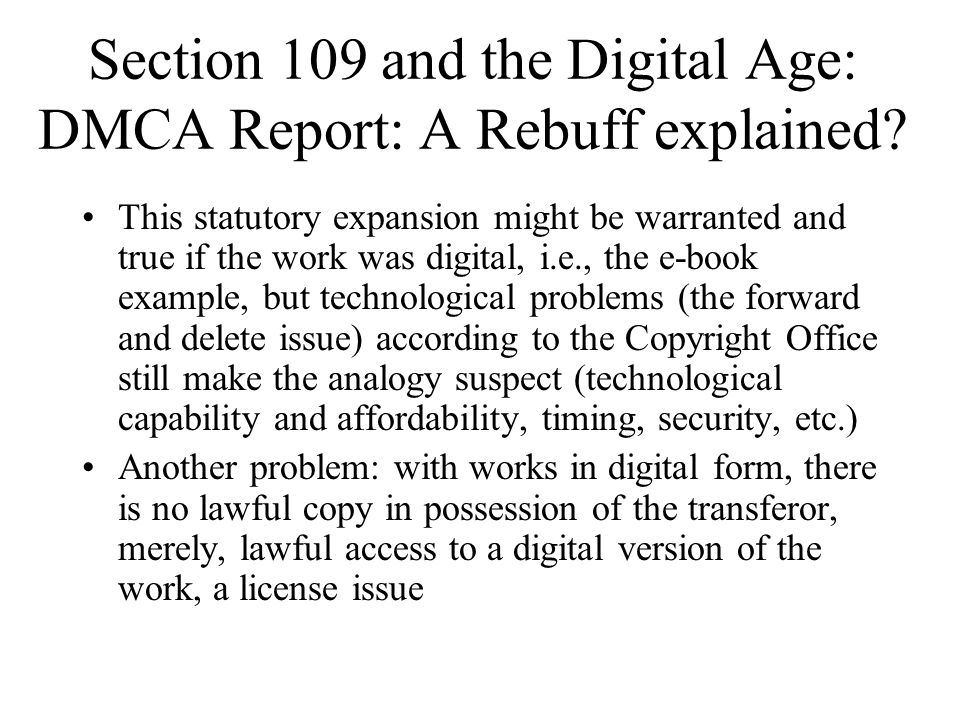 Section 109 and the Digital Age: DMCA Report: A Rebuff explained.