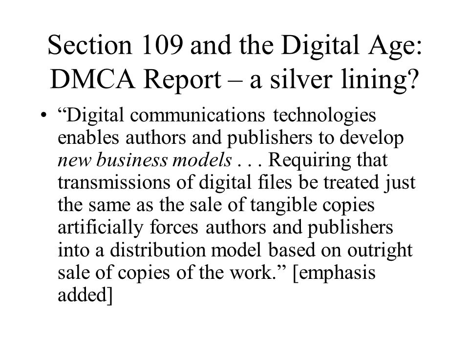 Section 109 and the Digital Age: DMCA Report – a silver lining.